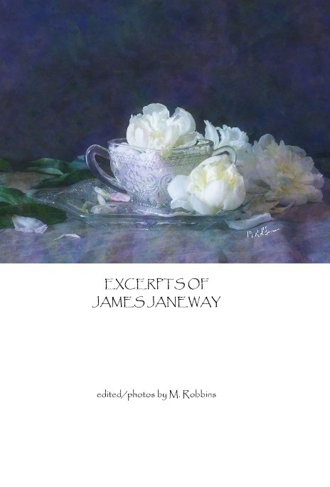View EXCERPTS OF JAMES JANEWAY by edited/photos by M. Robbins