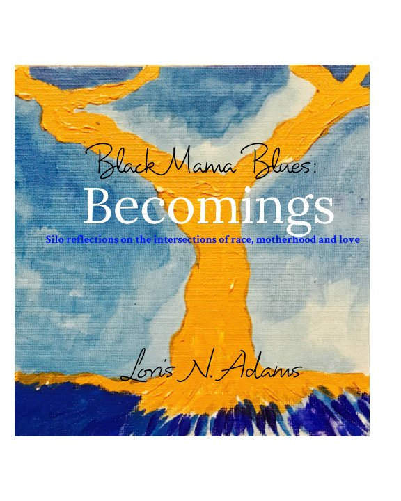 Visualizza Black Mama Blues: Becomings di Loris N. Adams