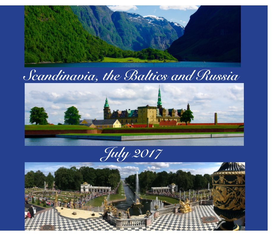 View Scandinavia, the Baltics and Russia  July 2017 by Gary Pickle