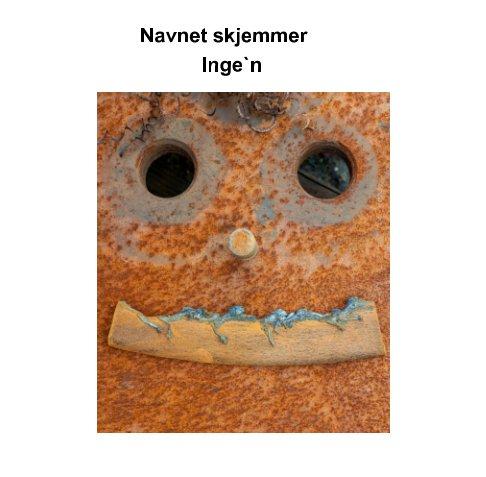 Visualizza NAVNET SKJEMMER INGE`N. di Frank Ove Vold