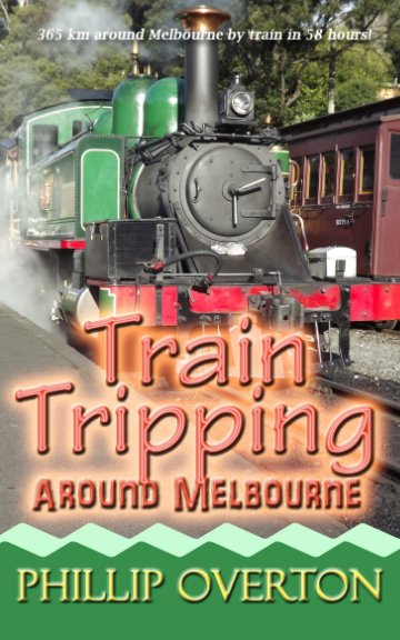View Train Tripping Around Melbourne by Phillip Overton