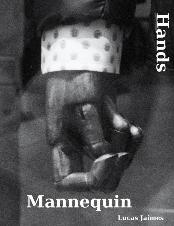 View Mannequin: Hands by lucas jaimes