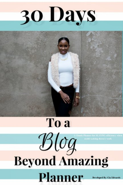 Bekijk 30 Days To A Blog Beyond Amazing op Cia Edwards