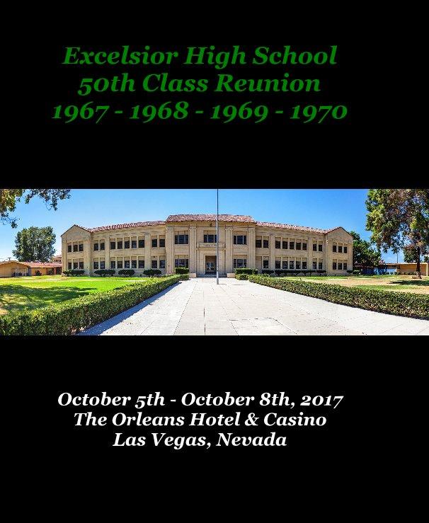 View Excelsior High School 50th Class Reunion 1967 - 1968 - 1969 - 1970 by Cherise Kratsa-Hoak