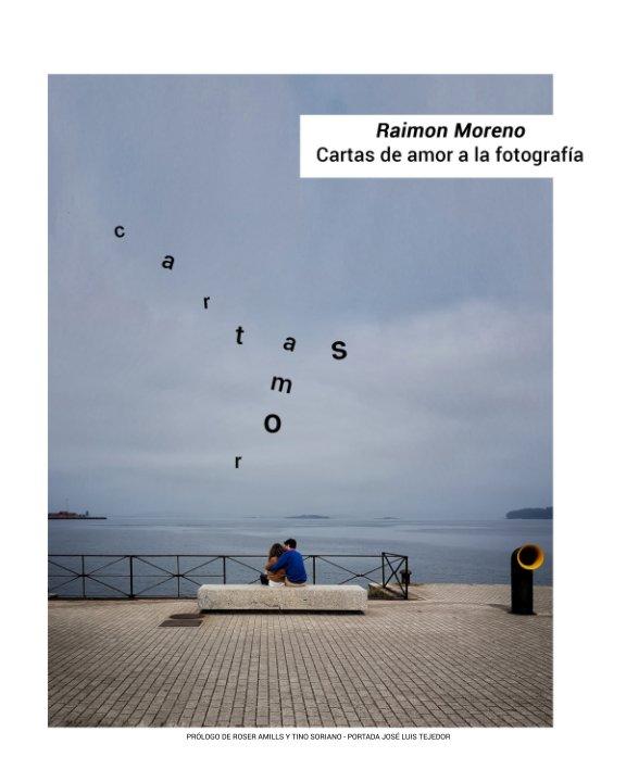 Ver cartas de amor a la fotografía por Raimon Moreno