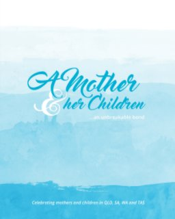 BOOK TWO  A Mother and her Children QLD, SA, WA and TAS - Fine Art Photography photo book