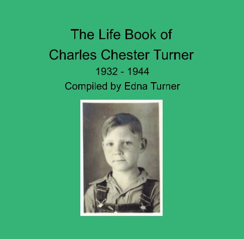 View Life Book of Charles Turner by Edna Turner