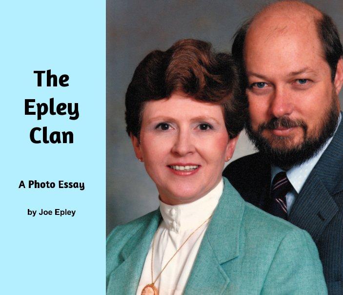 View The Epley Clan by Joe Epley