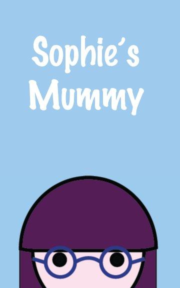 Visualizza Sophie's Mummy di Hilary Codd