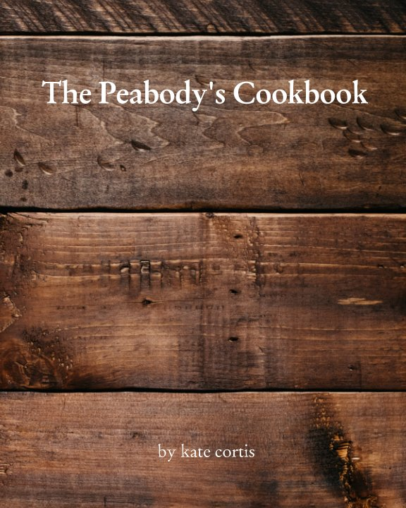 View The Peabody's Cookbook by Kate Cortis
