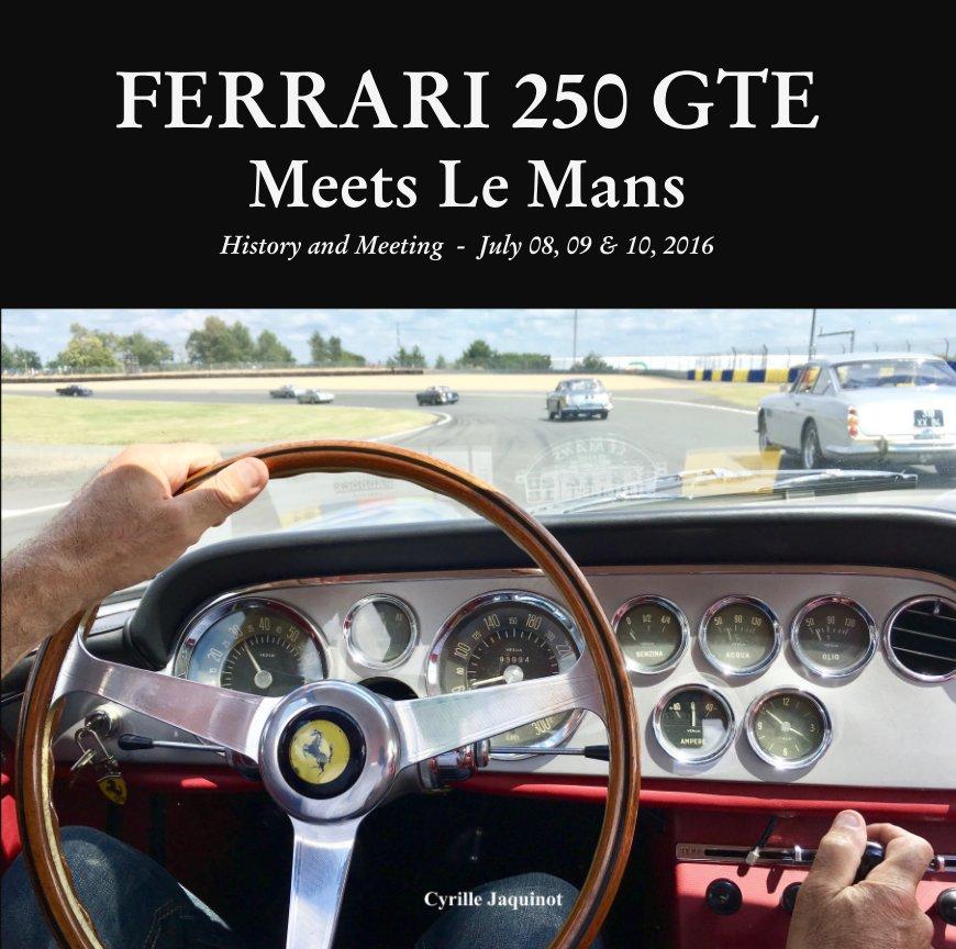 Ver FERRARI 250 GTE Meets Le Mans por Cyrille Jaquinot