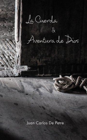 View La Cuerda & Aventura de Dios by Juan Carlos De Petre
