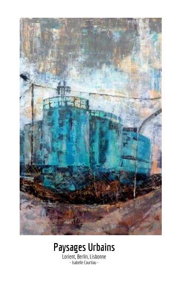 Ver Paysages Urbains por Isabelle Courtiau