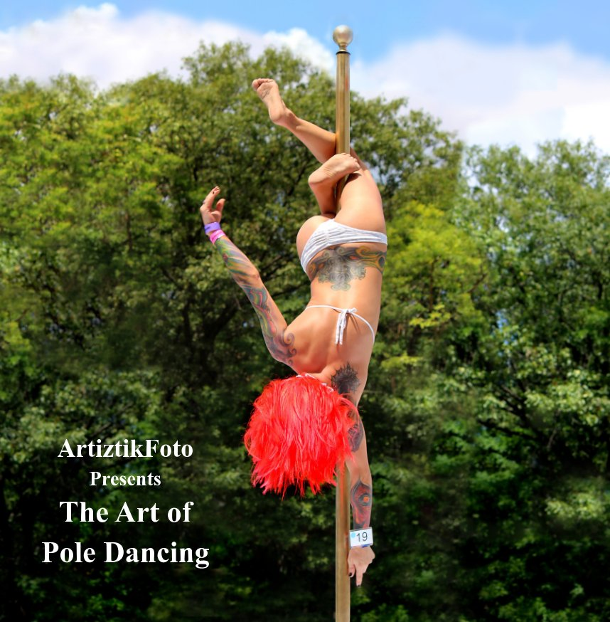View The Art of Pole Dancing by ArtiztikFoto