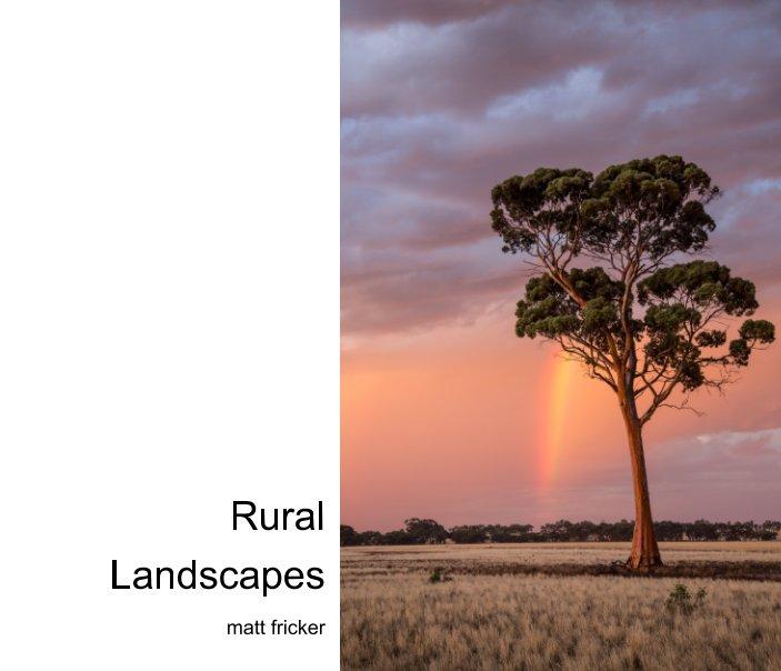 View Rural Landscape 2017 by Matt Fricker