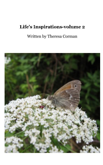 View Life's Inspirations-volume 2 by Theresa Corman