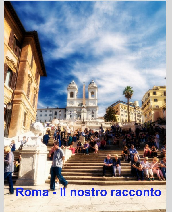 View Roma - Il nostro racconto by Marco Brunetti