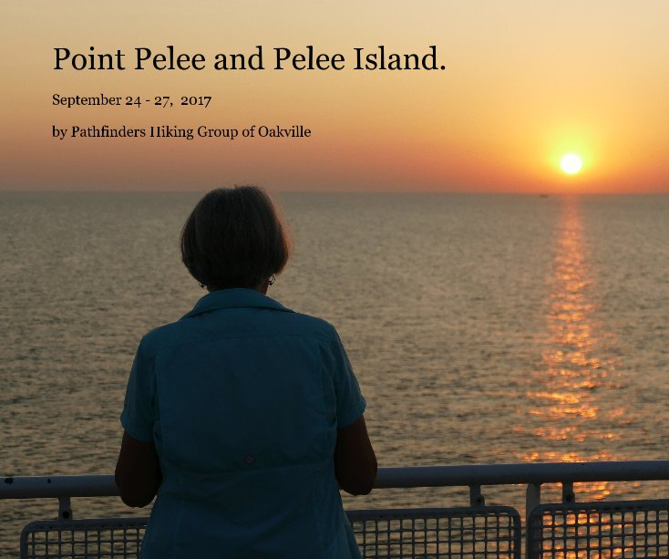 View Point Pelee and Pelee Island. by Pathfinders Hiking Group