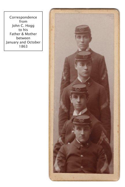 View John C. Hogg Civil War Letters by Samuel Hogg and Sarah Paquet