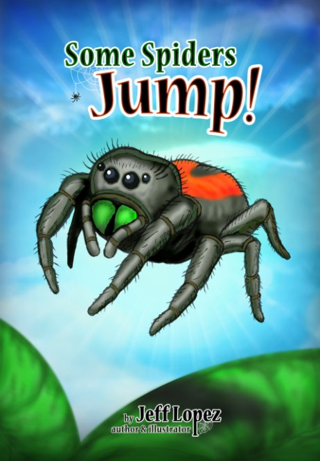 View Some Spiders Jump! by Jeff Lopez