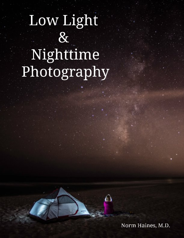 View Low Light & Night Photography by Norm Haines MD