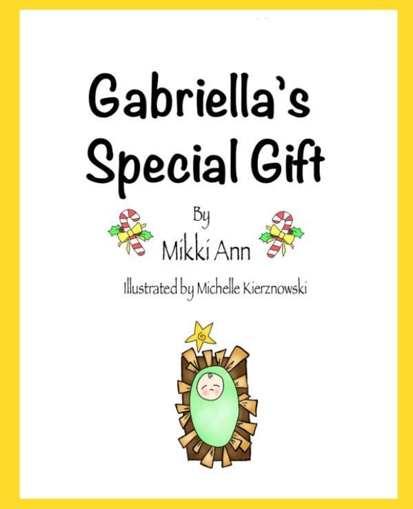 View Gabriella's Special Gift by Mikki Ann