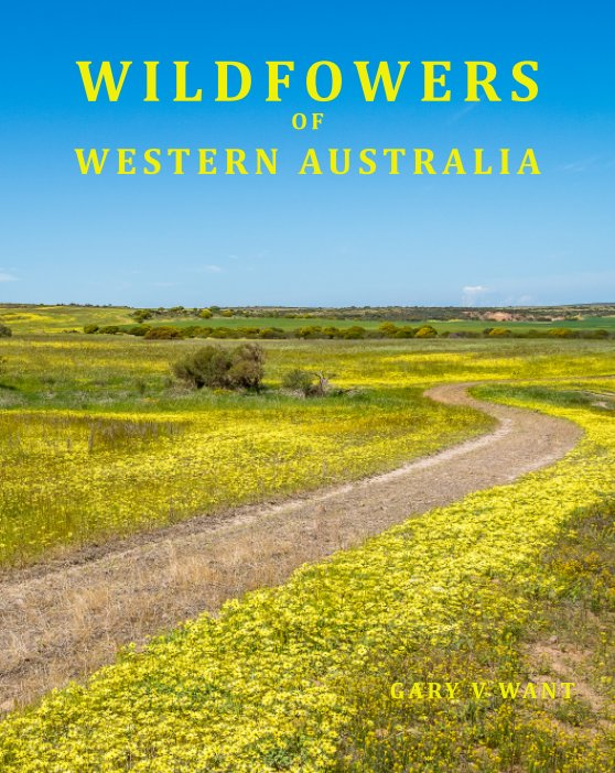 View Wildflowers of WA Pt 1 by Gary V Want