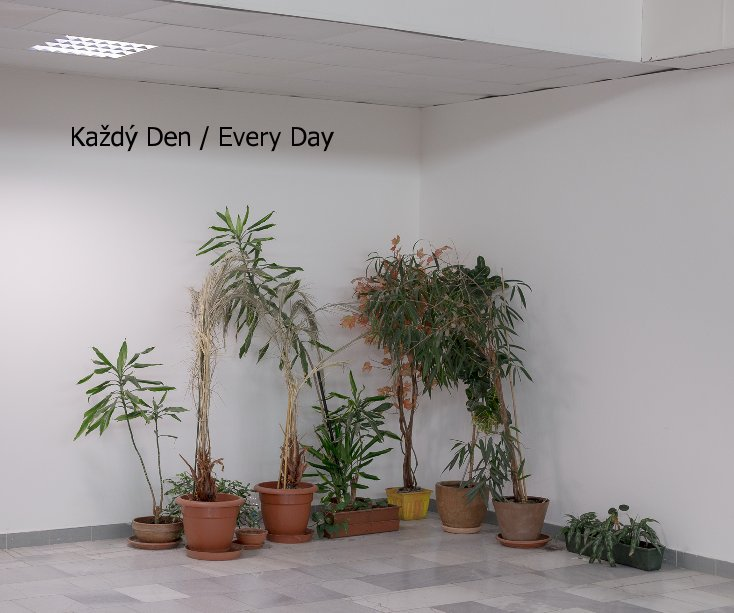 View Každý Den / Every Day by Dewald Botha