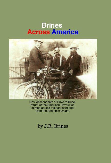 View Brines Across America by J R Brines