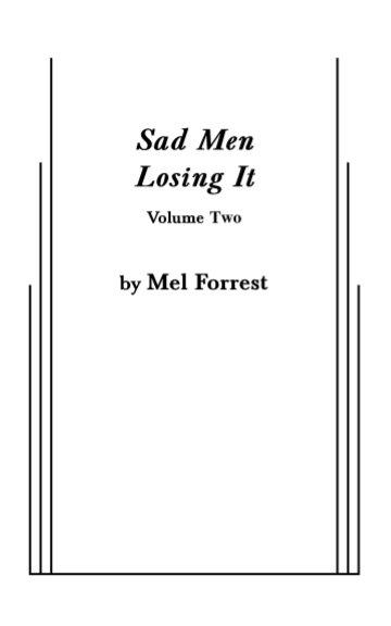 Bekijk Sad Men Losing It Vol. 2 op Mel Forrest