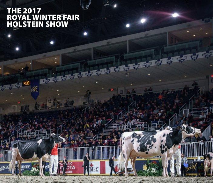 Visualizza The 2017 Royal Winter Fair Holstein Show di The Bullvine