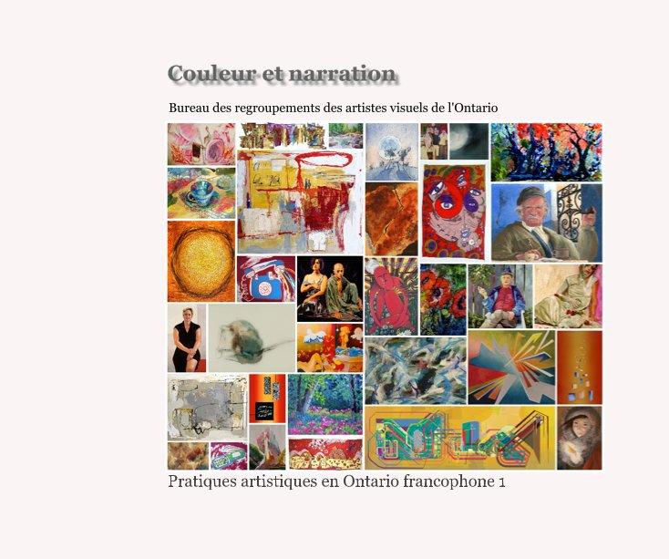 View Couleur et narration by Bureau des regroupements des artistes visuels de l'Ontario