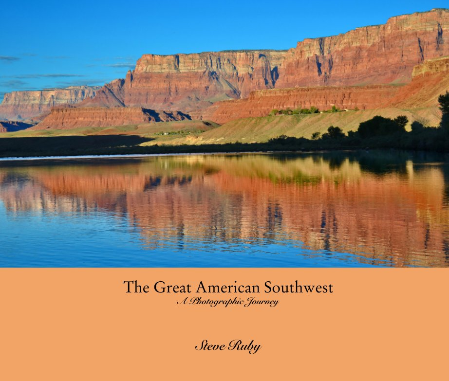 View The Great American Southwest A Photographic Journey by Steve Ruby