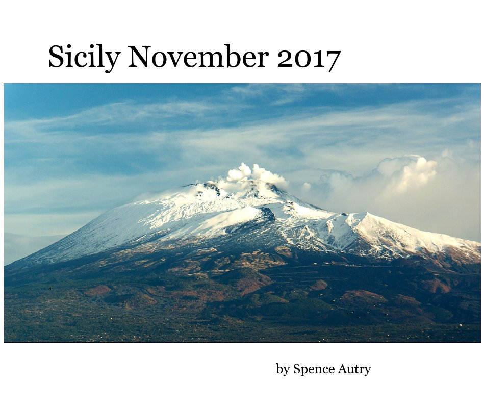 View Sicily November 2017 by Spence Autry