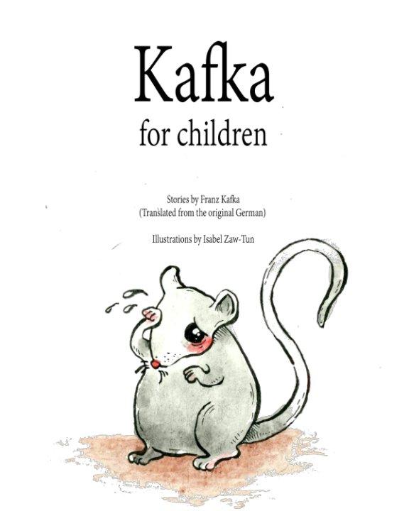 View Kafka For Children by Franz Kafka, Isabel Zaw-Tun