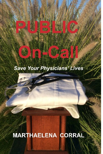 View PUBLIC ON-CALL: Save Your Physicians' Lives by Marthaelena Corral