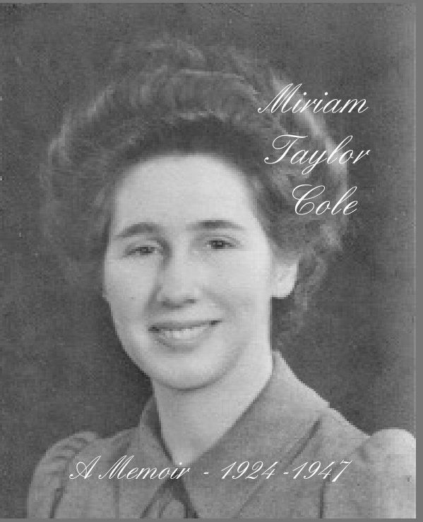 View Miriam Taylor Cole by Miriam Taylor Goulden