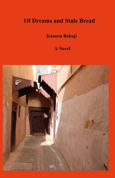 Bekijk Of Dreams and Stale Bread op Kassem Bahaji