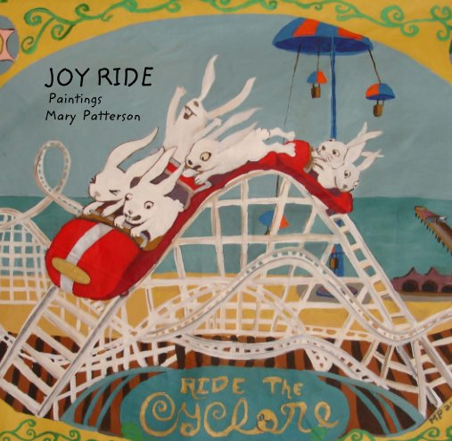 View JOY RIDE      Paintings      Mary  Patterson by Mary Patterson