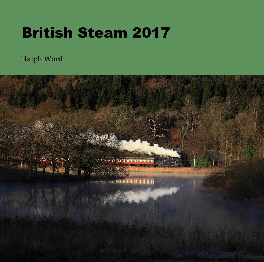 View British Steam 2017 by Ralph Ward