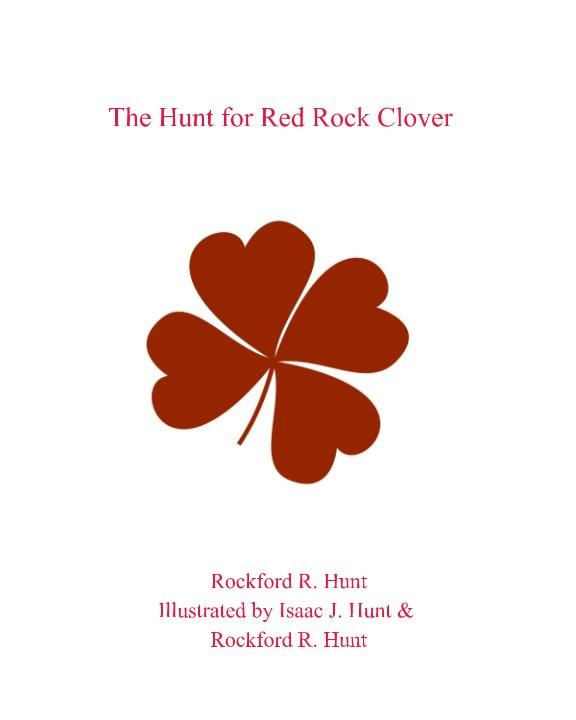 Bekijk The Hunt for Red Rock Clover op Rockford R. Hunt