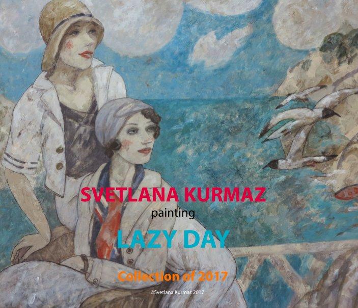 View LAZY DAY by Svetlana Kurmaz