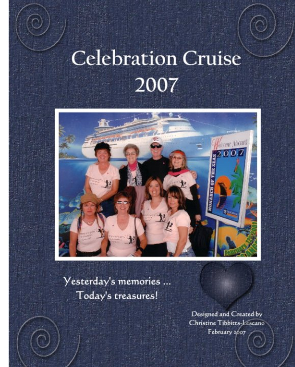 View Celebration Cruise 2007 by Christine Tibbitts-Lescano