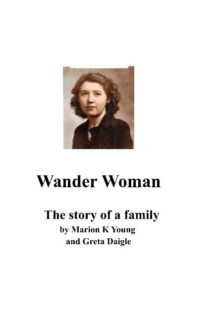 View Wander Woman by Marion K Young & Greta Daigle