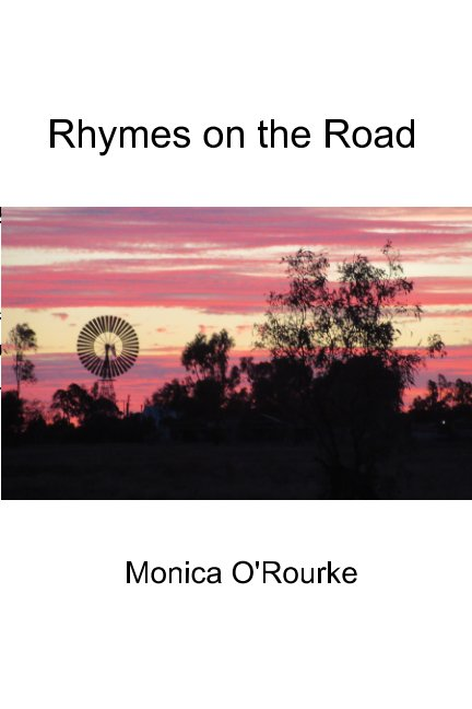 View Rhymes on the Road by Monica O'Rourke