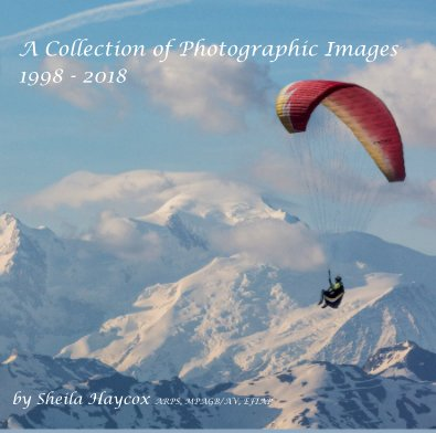 A Collection of Photographic Images 1998 - 2018 - Arts & Photography Books photo book