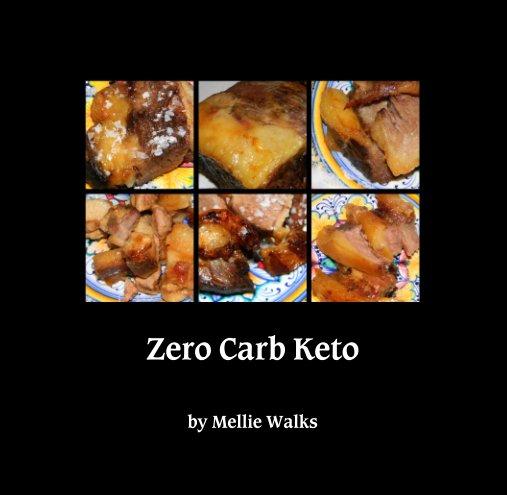 View Zero Carb Keto by Mellie Walks