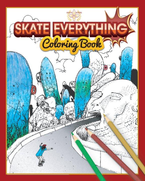 Bekijk Skate Everything Coloring Book Vol. 1 op Skate School