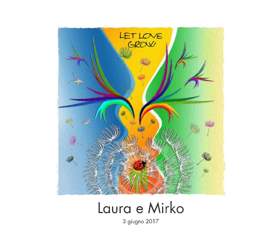 Visualizza Matrimonio Laura e Mirko di Giuliano Margaretini