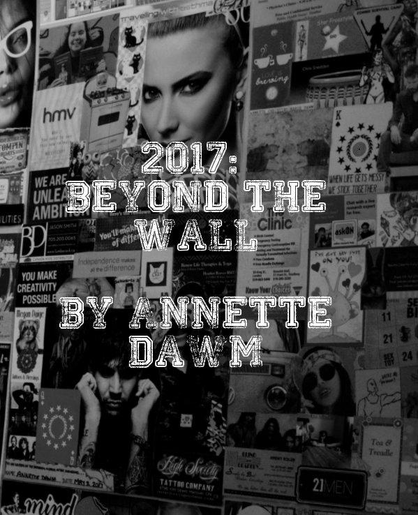 Ver 2017: Beyond the Wall por Annette Dawm